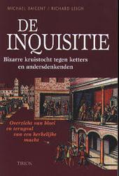 De inquisitie : bizarre kruistocht tegen ketters en andersdenkenden