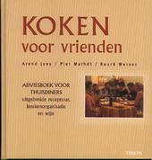 Koken voor vrienden : adviesboek voor thuisdiners