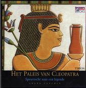 Het paleis van Cleopatra : speurtocht naar een legende