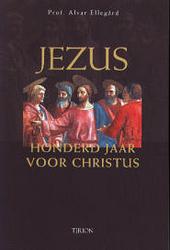 Jezus : honderd jaar voor Christus