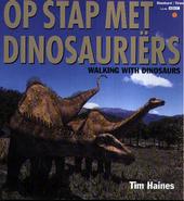 Op stap met dinosauriërs : een natuurhistorisch verhaal