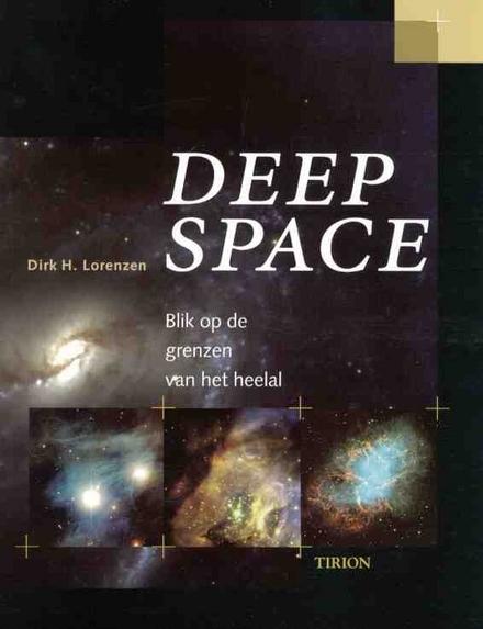 Deep space : blik op de grenzen van het heelal