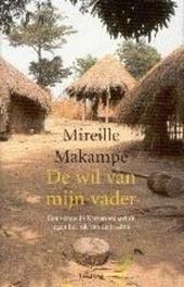De wil van mijn vader : een vrouw in Kameroen strijdt tegen het juk van de traditie