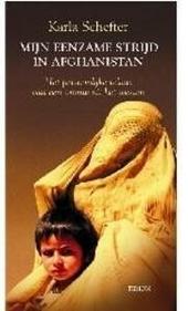 Mijn eenzame strijd in Afghanistan : het aangrijpende verhaal van een Westerse hulpverleenster