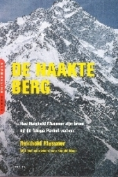 De naakte berg : hoe Reinhold Messner zijn broer op de Nanga Parbat verloor