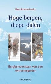 Hoge bergen, diepe dalen : bergbelevenissen van een extreemsporter