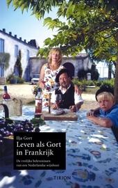 Leven als Gort in Frankrijk : de vrolijke belevenissen van een Nederlandse wijnboer