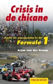 Crisis in de chicane : macht en manipulatie in de Formule 1