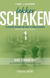 Lekker schaken : de nieuwe manier om goed te leren schaken