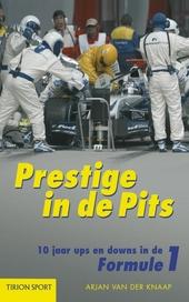 Prestige in de pits : 10 jaar ups en downs in de Formule I