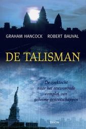 De talisman : de zoektocht naar het eeuwenoude complot van geheime genootschappen