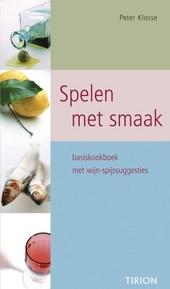 Spelen met smaak : basiskookboek met wijn-spijssuggesties