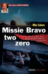 Missie Bravo two zero : het waar gebeurde verhaal van de geheime militaire eenheid in de Golfoorlog