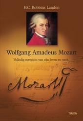Wolfgang Amadeus Mozart : volledig overzicht van zijn leven en werk