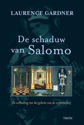De schaduw van Salomo : de onthulling van het geheim van de vrijmetselarij