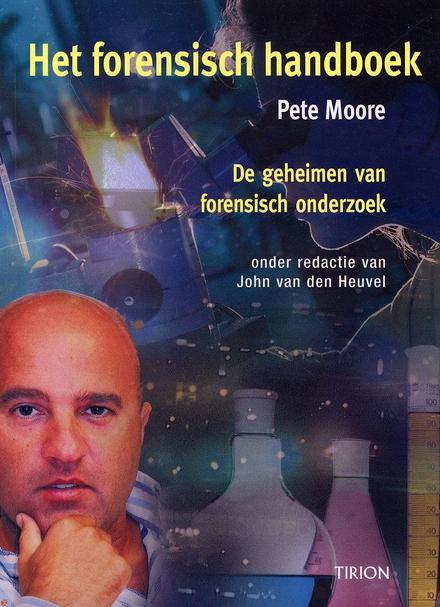 Het forensisch handboek : de geheimen van misdaadonderzoek