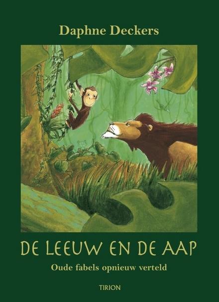 De leeuw en de aap : oude fabels opnieuw verteld