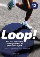 Loop! : hét standaardwerk voor beginnende en gevorderde lopers