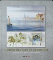 Gouden tips voor de aquarellist : meester in de nat-in-nattechnieken
