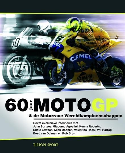 60 jaar MotoGP & de Motorrace Wereldkampioenschappen