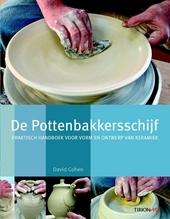 De pottenbakkersschijf : praktisch handboek voor vorm en ontwerp van keramiek