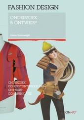 Fashion design : onderzoek & ontwerp : onderzoek, conceptontwikkeling, ontwerp, communicatie