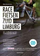 Racefietsen Zuid-Limburg : hét roadboek voor het Limburgse Heuvelland