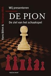 Wij presenteren... de pion : de ziel van het schaakspel
