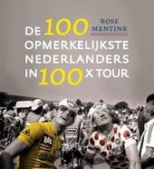De 100 opmerkelijkste Nederlanders in 100 x Tour