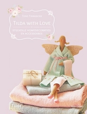 Tilda with love : stijlvolle homedecoraties en accessoires