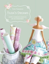 Tilda's dreams : hippe homedecoraties en accessoires