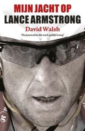 Mijn jacht op Lance Armstrong : de journalist die toch gelijk kreeg