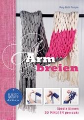 Arm breien : sjaals binnen 30 minuten gemaakt