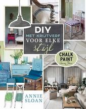 Annie Sloan's DIY met decoratieve verf voor elke stijl