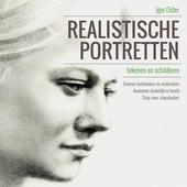 Realistische portretten tekenen en schilderen : diverse technieken en materialen, anatomie duidelijk in beeld, stap...