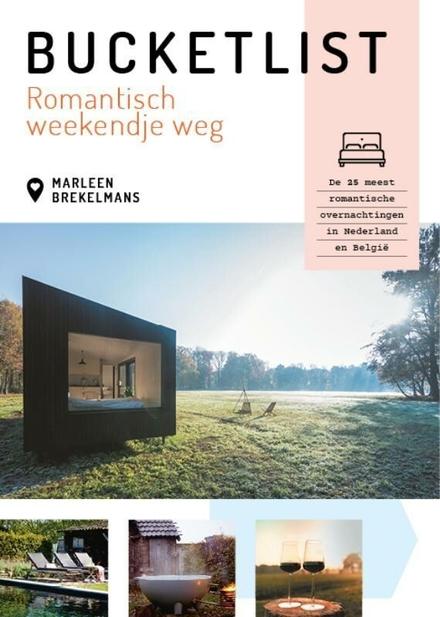 Bucketlist romantisch weekendje weg : de 25 meest romantische overnachtingen in Nederland en België