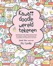 Kawaii doodle wereld tekenen : superschattige doodles schetsen : met snoezige figuren, leuke versieringen, eigenzin...