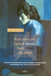 Kan men een hemel klaren, even zwart als drek ? : historische, psychiatrische en fenomenologisch-antropologische be...