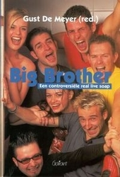 Big Brother : een controversiële real live soap