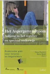 Het Aspergersyndroom : autisme in het regulier en speciaal onderwijs : praktische gids voor leraren en begeleiders