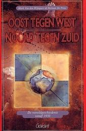 Oost tegen West, Noord tegen Zuid : de wereldgeschiedenis vanaf 1950