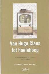 Van Hugo Claus tot hoelahoep : Vlaanderen in beweging 1950-1960