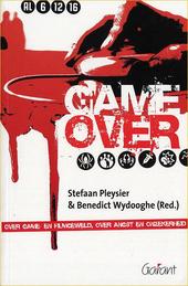 Game over? : over game- en filmgeweld, angst en onzekerheid