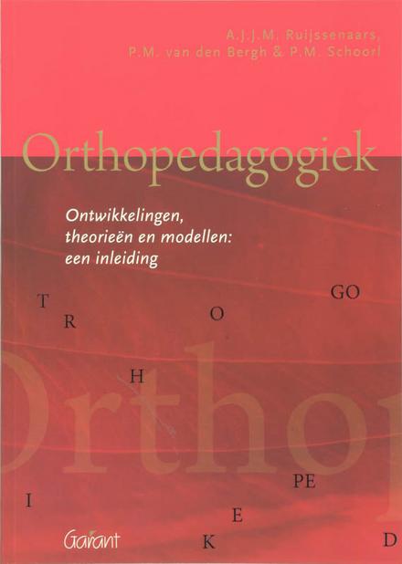 Orthopedagogiek : ontwikkelingen, theorieën en modellen : een inleiding