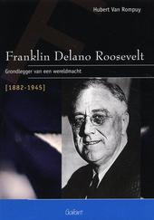 Franklin Delano Roosevelt : grondlegger van een wereldmacht