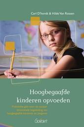 Hoogbegaafde kinderen opvoeden : praktische gids voor de sociaal-emotionele begeleiding van hoogbegaafde kinderen e...