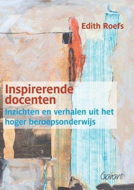 Inspirerende docenten : inzichten en verhalen uit het hoger beroepsonderwijs