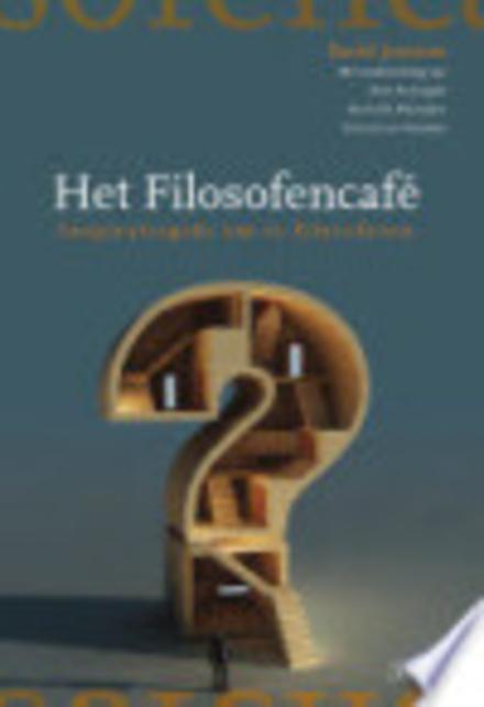Het filosofencafé : inspiratiegids om te filosoferen