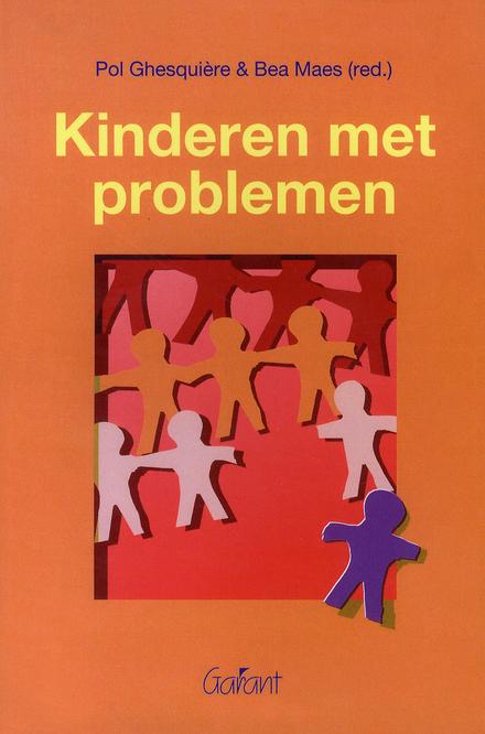 Kinderen met problemen : over de opvoeding en de behandeling van en het onderwijs aan kinderen met een fysieke, sen...