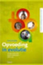 Opvoeding in evolutie : vroegere gewoontes, actuele uitdagingen, talloze tips : inclusief een ontwikkelingsoverzich...